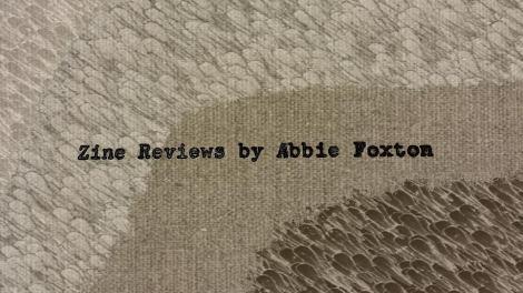 Zine Reviews by Abbie Foxton