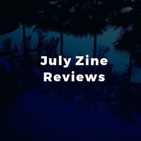 July Zine Reviews